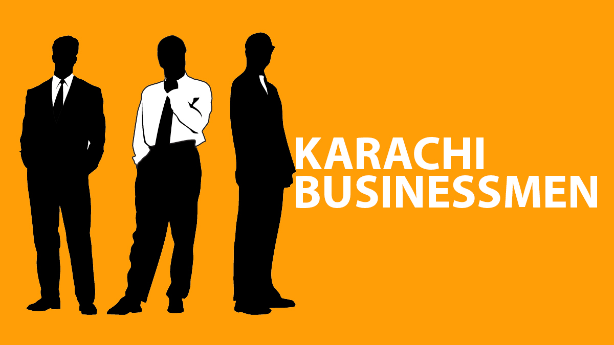 Federal Government needs to ask us before taking business calls, Karachi businessmen